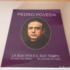 Libros antiguos: PEDRO POVEDA - SU VIDA Y SU TIEMPO. Lote 172282779