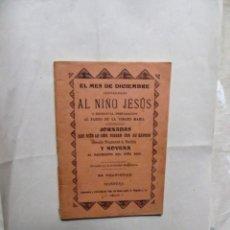 Libros antiguos: EL MES DE DICIEMBRE CONSAGRADO AL NIÑO JESUS O ESPIRITUAL PREPARACION AL PARTO DE LA VIRGEN MARIA. Lote 172364294