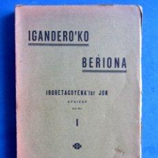 Libros antiguos: IGANDERO´KO BERIONA IRURETAGOYENA´TAR JON APAIZAK. ZELAIA ETA LAGUNAK ZARAUTZ 1932. IGANDEROKO. Lote 172408853