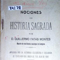Livres anciens: 24128 - NOCIONES DE HISTORIA SAGRADA - POR D. GUILLERMO FATAS MONTES - 4ª EDICION - AÑO 1925. Lote 172468117