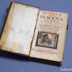 Libros antiguos: OFICIO DE LA SEMANA SANTA SEGUN EL MISSAL Y BREVIARIO ROMANO - AMBERES 1725. Lote 172743009