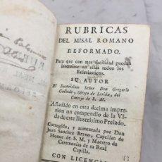 Libros antiguos: RUBRICAS DEL MISAL ROMANO 1784 GREGORIO GALINDO OBISPO DE LÉRIDA IMPRENTA JOSEF DOBLADO MADRID. Lote 172811034