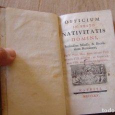 Libros antiguos: OFICIUM IN FESTO NATIVITATIS DOMINI, SECÚNDÙM MISSÁLE & BREVIARIUM ROMANUM. 1764. Lote 172837845