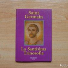 Libros antiguos: LA SANTÍSIMA TRINOSOFÍA. SAINT GERMAIN.. Lote 173043170