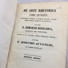 Libros antiguos: DE ARTE RHETORICA LIBRI QUINQUE LECTISSIMIS VETERUM AUCTORUM AETATIS AUREAE, DOMINICO DECOLONIA 1816. Lote 173365550