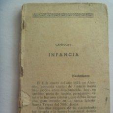 Libros antiguos: BIOGRAFIA Y NOVENA DE SANTA TERESA DEL NIÑO JESUS . PRINCIPIOS DE SIGLO. Lote 173422104