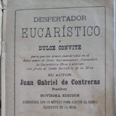 Libros antiguos: DESPERTADOR EUCARISTICO Y DULCE CONVITE. POR JUAN GABRIEL DE CONTRERAS 1896. Lote 173877372