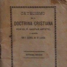 Libros antiguos: CATECISMO DE LA DOCTRINA CRISTIANA - GASPAR ASTETE. Lote 173893002