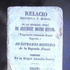 Libros antiguos: RELACIO HISTÓRICA Y MORAL DE LA SAGRADA PASSIÓ DE JESUCHRIST NOSTRE SENYOR 1862 OLOT. VULGARMENT NOM. Lote 173917774