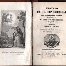 Libros antiguos: ALONSO RODRIGUEZ : TRATADO DE LA CONFORMIDAD (RIERA, 1868). Lote 173929692