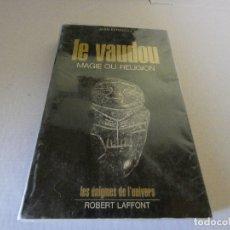 Libros antiguos: LIBRO EN FRANCES SOBRE LA RELIGION VUDU LE VAUDOU ROBERT LA FONT 1973. Lote 173960919