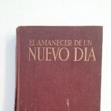 Libros antiguos: EL AMANECER DE UN NUEVO DIA. ROY FRANKLIN COTTRELL. CASA EDITORIAL SUDAMERICANA. 1936. TDK402. Lote 174181867