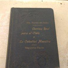 Libros antiguos: LIBRO SANTA TERESA DE JESÚS - CAMINO REAL PARA EL CIELO O LA CELESTIAL MAESTRA SEGUNDA PARTE - 1927. Lote 174267599