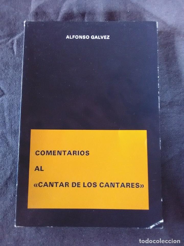 COMENTARIOS AL CANTAR DE LOS CANTARES ALFONSO GÁLVEZ 1986 (Libros Antiguos, Raros y Curiosos - Religión)