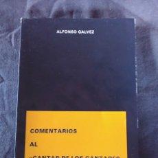 Libros antiguos: COMENTARIOS AL CANTAR DE LOS CANTARES ALFONSO GÁLVEZ 1986. Lote 174570914