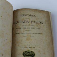 Libros antiguos: L-685. HISTORIA DE LA SAGRADA PASION, PADRE LUIS DE PALMA. 1882. SEPTIMA EDICION.. Lote 174580514
