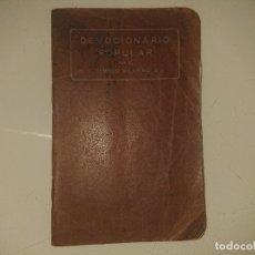 Libros antiguos: ANTIGUO LIBRO DEVOCIONARIO POPULAR , POR REMIGIO VILARINO , ,LEER DESCRIPCION. Lote 174984640