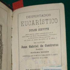 Libros antiguos: DESPERTADOR EUCARÍSTICO, Y DULCE CONVITE / JUAN GABRIEL DE CONTRERAS IMPRESO EN 1896 VER FOTOS. Lote 175450220