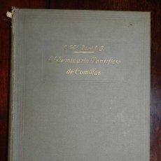 Libros antiguos: EL SEMINARIO PONTIFICIO DE COMILLAS POR P. CAMILO MARIA ABAD S. J.. MADRID 1928. TIPOGRAFIA CATOLICA. Lote 175579123