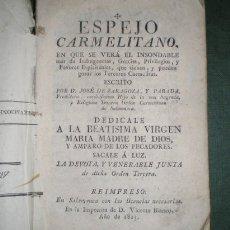 Libros antiguos: ZARAGOZA Y PARADA, JOSÉ DE: ESPEJO CARMELITANO. 1825. Lote 41432833