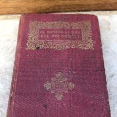 Libros antiguos: EL PRIMER LLIBRE DEL NOI CRISTIÀ 1911. Lote 175851650