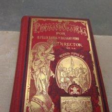 Libros antiguos: PROPAGANDA CATÓLICA TOMO I 1907 - FÉLIX SARDA Y SALVANY - DEDICADO AL SECRETARIO DE CÁMARA OBISPADO. Lote 176000529