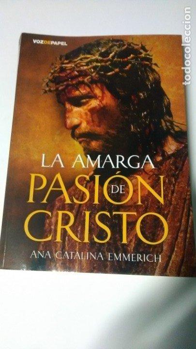 PASIÓN DE CRISTO. ANA CATALINA EMMERICH. (Libros Antiguos, Raros y Curiosos - Religión)