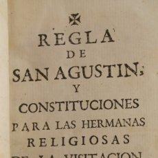 Libros antiguos: REGLA DE SAN AGUSTIN Y CONSTITUCIONES PARA HERMANAS RELIGIOSAS DE LA VISITACION – AÑO 1749 - RARO. Lote 176434592