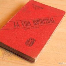 Libros antiguos: LA VIDA ESPIRITUAL Ó CARTAS A TEÓFILA - AMBROSIO DE VALENCINA - 1897. Lote 176563494
