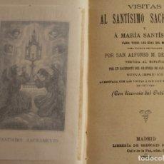 Libros antiguos: VISITAS AL SANTISIMO SACRAMENTO Y MARIA SANTISIMA PO SAN ALFONSO LIGORIO – 1899 - VEASE INDICE. Lote 176689332