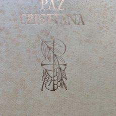 Libros antiguos: PAZ CRISTIANA, XXXV CONGRESO EUCARÍSTICO INTERNACIONAL . Lote 176719897