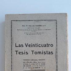 Libros antiguos: LAS VEINTICUATRO TESIS TOMISTAS. EDUARDO HUGON. 1924. W. Lote 177307370