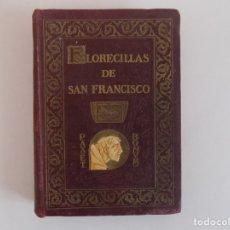 Libros antiguos: LIBRERIA GHOTICA. FLORECILLAS SAN FRANCISCO DE ASIS. LUJOSA EDICIÓN CENTENARIO ILUSTRADA SEGRELLE S. Lote 177488888