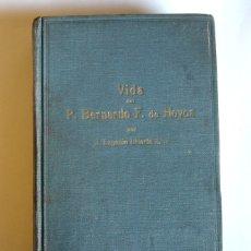 Libros antiguos: VIDA DEL P. BERNARDO F. DE HOYOS - DE LA COMPAÑIA DE JESUS -JUAN DE LOYOLA Y JOSE EUGENIO DE URIARTE. Lote 177692138