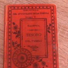 Livres anciens: TESORO DEL PUEBLO. MORELL. TOMO IV. BIBLIOTECA DEL APOSTOLADO DE LA PRENSA. MADRID, 1893. PAGS: 254. Lote 177831773
