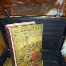 Libros antiguos: LA CRUZ DEL REDENTOR O EL TRIUNFO DE LA FE J CONDE DE SALAZAR TOMÓ 1-2 LITOGRAFIAS J M MATEU ÚNICO. Lote 178073458