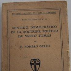 Libros antiguos: SENTIDO DEMOCRÁTICO DE LA DOCTRINA POLÍTICA DE SANTO TOMÁS - F. ROMERO OTAZO - MADRID 1930. Lote 178127134