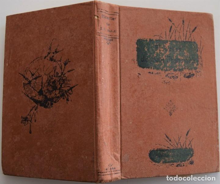 Libros antiguos: FLORECILLAS DEL GLORIOSO SEÑOR SAN FRANCISCO Y DE SUS FRAILES - PASSERINI - MADRID AÑO 1913 - Foto 2 - 178128268