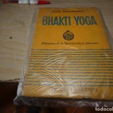 Libros antiguos: LIBRO SWAMI VIVEKANANDA BHAKTI YOGA AÑO 1960 APROX PESA 300 GR. Lote 178152684