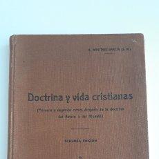 Libros antiguos: DOCTRINA Y VIDA CRISTIANAS. A MARTINEZ GARCIA. 2º EDICION 1931. W . Lote 178690468
