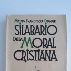 Libros antiguos: SILABARIO DE LA MORAL CRISTIANA. FRANCISCO OLGIATI. 1934. W. Lote 178695265