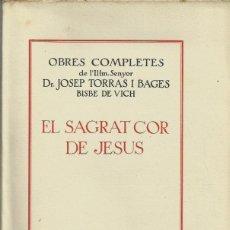 Libros antiguos: REF.0014775 OBRES COMPLETES DE L'IL.LM. SENYOR DR. JOSEP TORRAS I BAGES BISBE DE VICH V.... Lote 178873247
