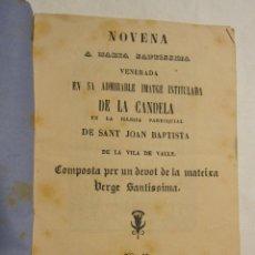 Libros antiguos: NOVENA A MARIA SANTISSIMA VENERADA EN SA ADMIRABLE IMATGE INTITULADA DE LA CANDELA. VALLS.. Lote 179090981