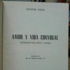 Libros antiguos: MONSEÑOR STRENG. AMOR Y VIDA CONYUGAL. 1948. Lote 179128170