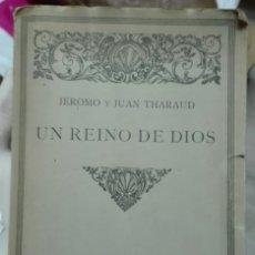 Libros antiguos: JEROMO Y JUAN THARAUD. UN REINO DE DIOS. 1922. Lote 179128352