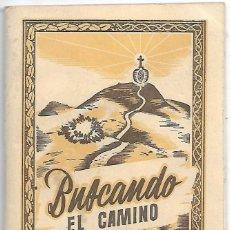 Libros antiguos: BUSCANDO EL CAMINO 1947-15X10- 84 PG. LEER DESCRP.. Lote 179398526