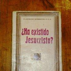 Libros antiguos: RODRÍGUEZ, CONRADO. ¿HA EXISTIDO JESUCRISTO? / P. CONRADO RODRÍGUEZ, O.S.A.. Lote 179401361