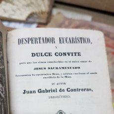 Libros antiguos: DESPERTADOR EUCARÍSTICO Y DULCE CONVITE. Lote 179525510