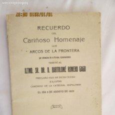 Libros antiguos: ARCOS DE LA FRONTERA - RECUERDO DEL CARIÑOSO HOMENAJE A ILMO. SR. D. BARTOLOME ROMERO GAGO. SEVILLA . Lote 179530652
