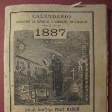 Livros antigos: CALENDARIO ARREGLADO A SANTORAL Y MERIDIANO DE CATALUÑA PARA EL AÑO DE 1887. BARCELONA.19 X 14 CM. Lote 180112118
